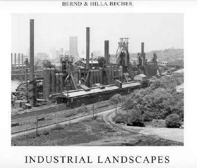 Industrial Landscapes By Becher, Hilla/ Becher, Bernd